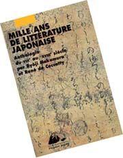 Couverture de Mille ans de littérature japonaise - René de Ceccatty et Ryôji Nakamura - éditions Philippe Picquier