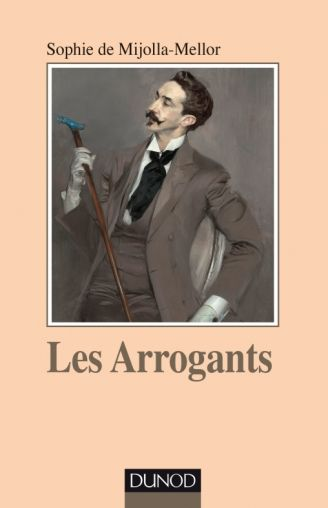 Les Arrogants // Sophie de Mijolla-Mellor
