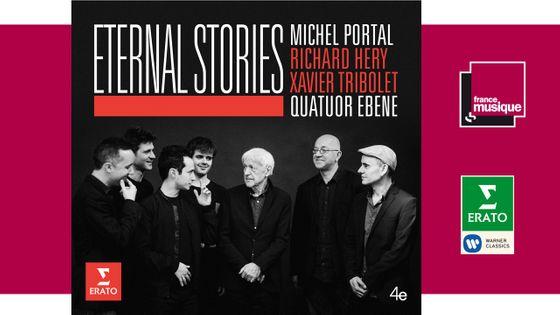 Eternal Stories - Michel Portal et le Quatuor Ebène