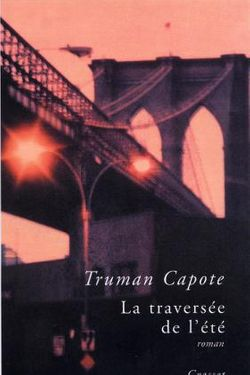 Couverture de La Traversée de l'été - Truman Capote - éditions Grasset