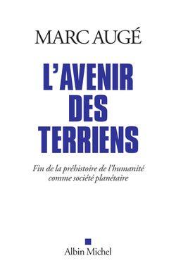 """Couverture du livre de Marc Augé, """"L'avenir des terriens"""""""