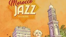 "Jazz Culture : BD ""Morocco Jazz"" de Julie Ricossé"
