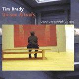 CD Tim Brady Unison Rituals