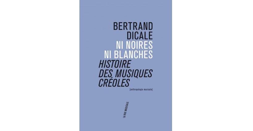 Ni noires ni blanches, histoire des musiques créoles // La rue musicale