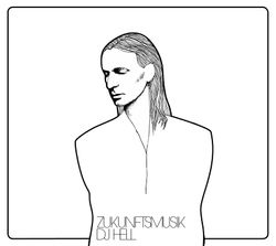 Pochette de l'album Zukunftsmusik de DJ Hell