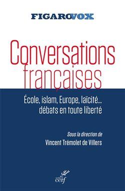 Conversations françaises : école, islam, Europe, laïcité... débats en toute liberté