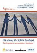 Les jeunes et l'action politique : participation, contestation, résistance