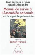 Manuel de survie à l'Assemblée nationale : l'art de la guérilla parlementaire