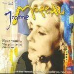Jeanne Moreau Pour vous mes plus belles chansons
