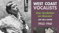 Jazz au Trésor : West Coast Vocalists, 1953-61