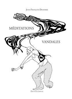 Méditations vandales, éditions Grèges, 2016