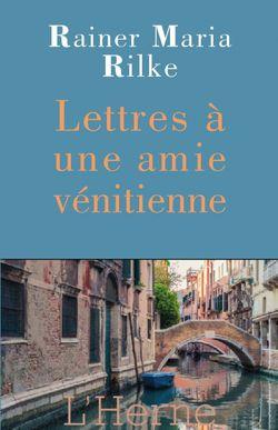 Couverture de Lettres à une amie Vénitienne - Rainer Maria Rilke - éditions de l'Herne
