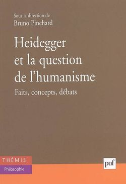 Heiddeger et la question de l'humanisme