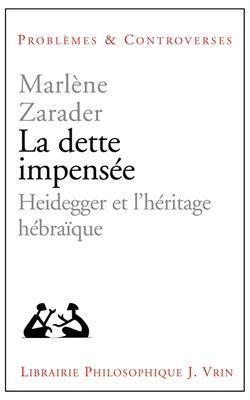 La dette impensée, Heidegger et l'héritage hébraique