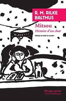 Couverture de Rainer Maria RILKE et BALTHUS Histoire d'un chat - Marc de Launay - éditions Payot & Rivages