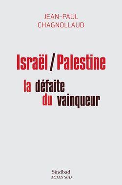 Israël/Palestine : la défaite du vainqueur