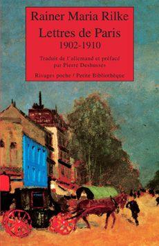 Couverture de Lettres de Paris 1902-1910 - Rainer Maria Rilke- éditions Payot et rivages