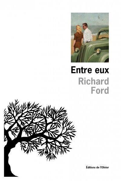 """Couverture de """"Entre eux"""" de Richard Ford (L'Olivier)"""