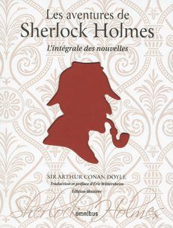 Couverture de Les Aventures de Sherlock Holmes (L'intégrale des nouvelles) - Arthur Conan Doyle - éditions Omnibus