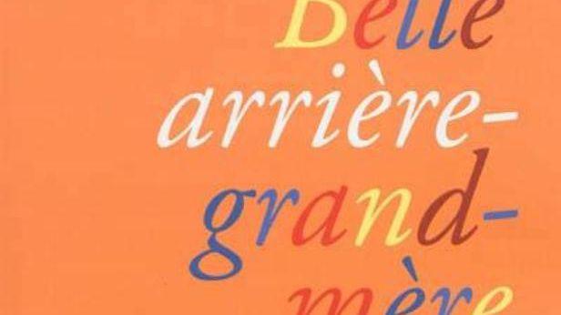 """""""Belle arrière grand-mère"""", de Janine BOISSARD (éditions Fayard)"""