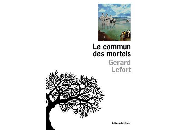 Le commun des mortels - Gérard Lefort
