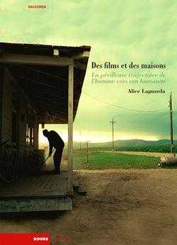 Des films et des maisons, la périlleuse trajectoire de l'homme vers son humanité