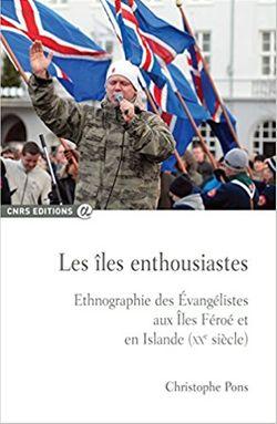 Les îles enthousiastes, ethnographie des Evangélistes aux Iles Féroé et Islande (XXe siècle)