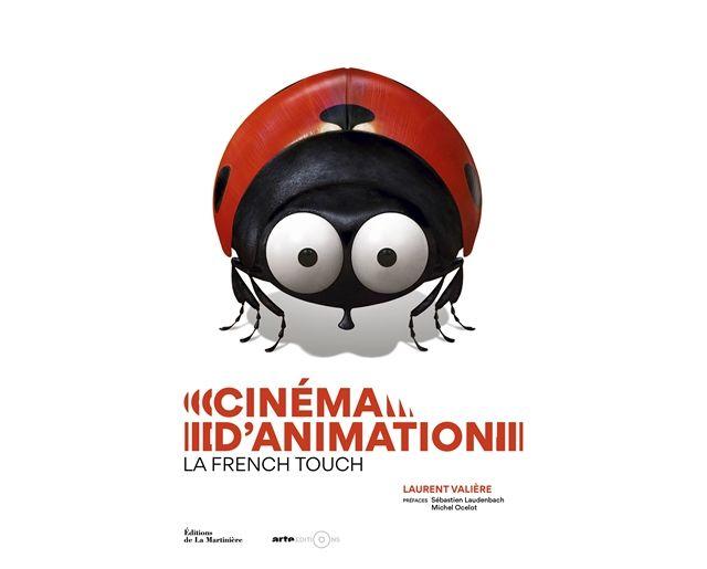 Cinéma d'animation, la French Touch - Laurent Valière