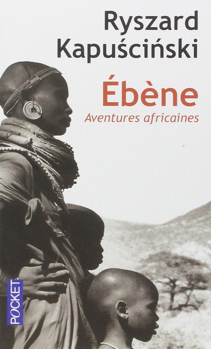 "couverture du livre ""Ebène, Aventures africaines"" de Ryszard Kapuscinski"