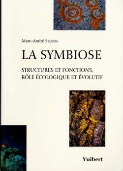 La symbiose : structures et fonctions, rôle écologique et évolutif