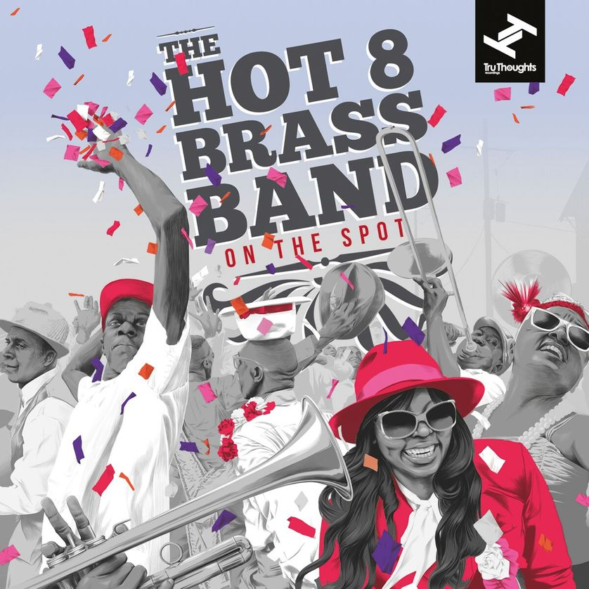 """THE HOT 8 BRASS BAND """"On The Spot"""" (Label : Tru Thoughts)"""