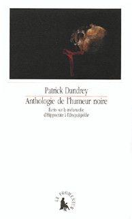 Couverture de Anthologie de l'humeur noire. Écrits sur la mélancolie d'Hippocrate à l'Encyclopédie - Patrick Dandrey - éditions Gallimard