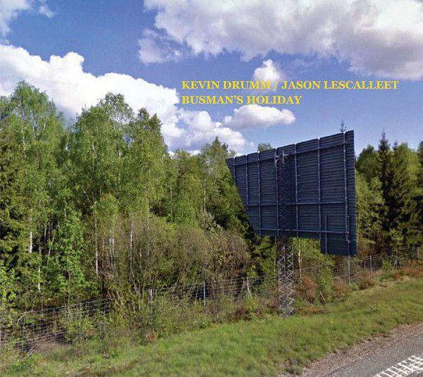 """Cover de l'album de Kevin Drumm et Jason Lescalleet """"Busman's Holiday"""""""