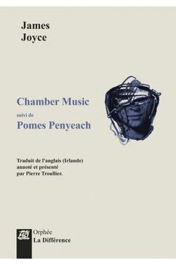 Couverture de  Chamber Music suivi de Pomes Penyeach - James Joyce - éditions de la Différence