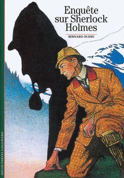 Couverture d'Enquête sur Sherlock Holmes - Bernard Oudin - éditions Gallimard