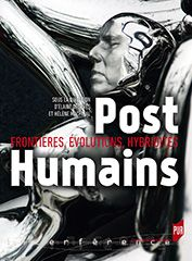 couverture de Post Humains, Frontière, évolutions, hybridités - Elaine Després et Hélène Machinal - P.U.R.
