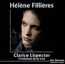 Couverture de Hélène Fillière lit L'imitation de la rose et autres textes de Clarice Lispector - éditions des Femmes