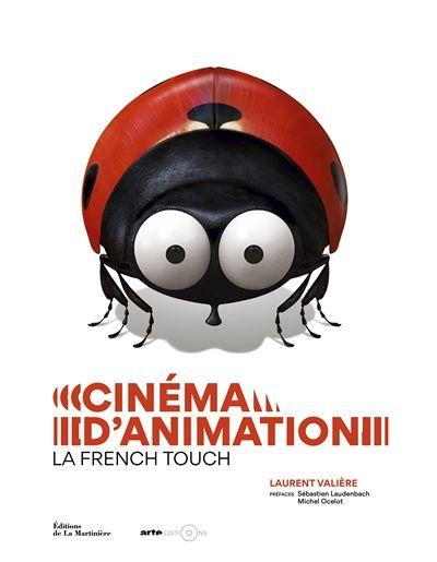 Cinéma d'animation : la French touch // Laurent Valière