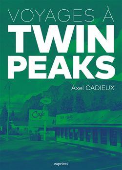 Couverture de Voyages à Twin Peaks d'Axel Cadieux