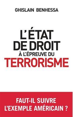 L'Etat de droit à l'épreuve du terrorisme