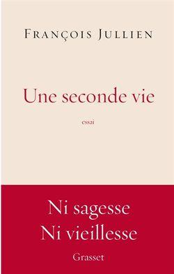 Une seconde vie - François Jullien