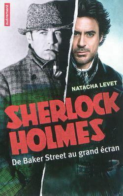 Couverture de Sherlock Holmes de Baker Street au grand écran - Natacha Levet - éditions Autrement