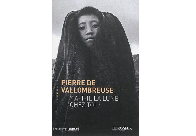 Pierre de Vallombreuse - Y a t il la lune chez toi ?