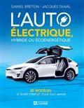 L'auto électrique, hybride ou écoénergétique : 85 modèles : le guide complet de la voiture électrique