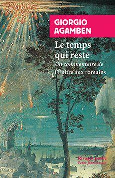 Couverture de Le Temps qui reste, Un commentaire de l'Épître aux Romains - Giorgio Agamben - éditions Payot et Rivages