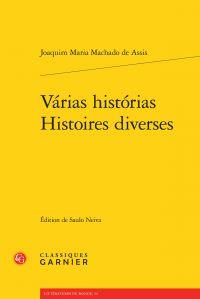 couverture de Várias histórias / Histoires diverses - J.M. Machado des Assis - éditions Classiques Garnier