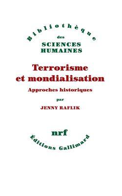 Terrorisme et mondialisation : approches historiques