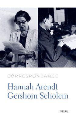 Hannah Arendt et Gershom Scholem, Correspondance, Seuil 2012