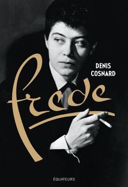 Frede, Denis Cosnard, Editions des Equateurs, 2017
