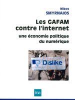 Les GAFAM contre l'Internet : une économie politique du numérique